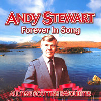 Forever In Song - All Time Scottish Favourites — Andy Stewart