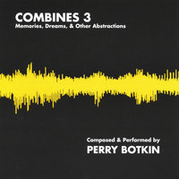 Combines 3 — Perry Botkin