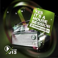 Yes, It's A Housesession , Vol. 13 — сборник