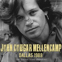 Dallas 1988 — John Cougar Mellencamp