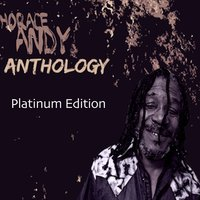 Horace Andy Anthology — Horace Andy