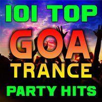 101 Top Goa Trance Party Hits - Best of Progressive, Fullon, Acid Techno, Night Psy, Psychedelic, Maximal, Anthems — сборник