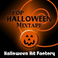 Pop Halloween Mixtape — Halloween Hit Factory