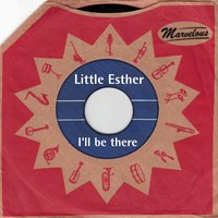 I'll Be There — Little Esther