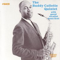Buddy Collette Quintet With Guest Vocalist Irene Kral — Buddy Collette Quintet