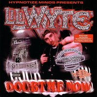 Doubt Me Now Dragged and Chopped — Lil Wyte