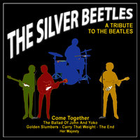 Come Together / The Ballad of John and Yoko / Golden Slumbers - Carry That Weight - The End / Her Majesty (A Tribute to the Beatles) — The Silver Beetles
