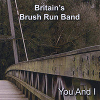 You and I — Britain's Brush Run Band