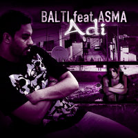Adi Feat. Asma - Single — Balti