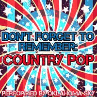 Don't Forget to Remember: Country Pop — Oklahoma Sky