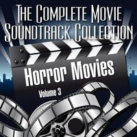 Vol. 3 : Horror Movies — The Complete Movie Soundtrack Collection