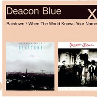 Raintown/When The World Knows Your Name — Deacon Blue