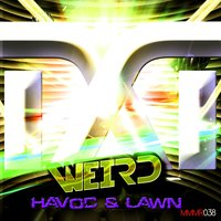 Weird — Havoc & Lawn