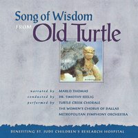 Song of Wisdom from Old Turtle — Metropolitan Symphony Orchestra, Joseph Martin, Dr. Timothy Seelig, Turtle Creek Chorale, The Women's Chorus of Dallas
