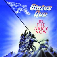 In The Army Now — Status Quo