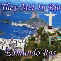 They Met in Rio — Edmundo Ros