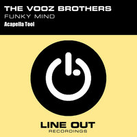 Funky Mind (Acapella Tool) — The Vooz Brothers