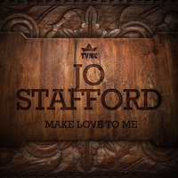 Make Love to Me — Jo Stafford