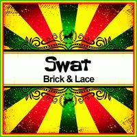 Swat (Ringtone) — Brick & Lace