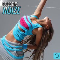 Raise the Noize — сборник
