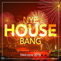 NYE House Bang - Welcome 2016 — сборник