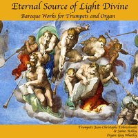 Eternal Source Of Light Divine — Jean-Christophe Dobrzelewski, James Ackley & Guy Whatley