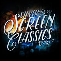 Silver Screen Classics — Best Movie Soundtracks, Best Movie Soundtracks|Soundtrack|Soundtrack/Cast Album