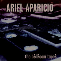The Bedroom Tapes — Ariel Aparicio