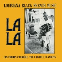 La La Louisiana Black French Music — The  Carriere Brothers