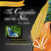 The Caterpillar and the Stone — Erec Stebbins