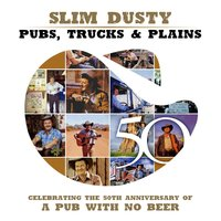 Pubs, Trucks & Plains — Slim Dusty