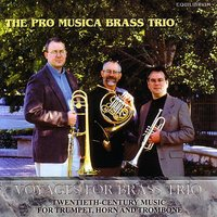 Voyages for Brass Trio — The Pro Musica Brass Trio