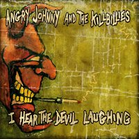 I Hear the Devil Laughing — Angry Johnny and the Killbillies