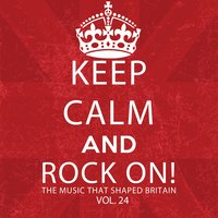 Keep Calm and Rock On! The Music That Shaped Britain, Vol. 24 — сборник