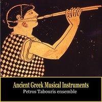 Ancient Greek Musical Instruments / Music of Ancient Greece / Petros Tabouris Ensemble — Petros Tabouris Ensemble