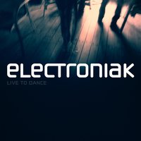 Live to Dance - EP — Electroniak