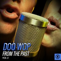 Doo Wop from the Past, Vol. 5 — сборник