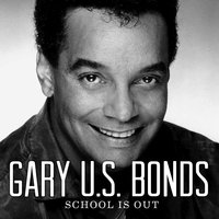 School Is Out — Gary U.S. Bonds