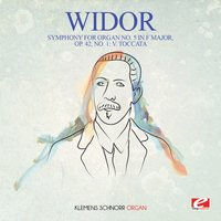 Widor: Symphony for Organ No. 5 in F Major, Op. 42, No. 1: V. Toccata — Klemens Schnorr, Charles-Marie Widor