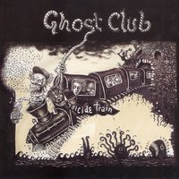 Suicide Train — Ghost Club