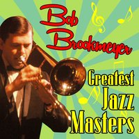Greatest Jazz Masters — Bob Brookmeyer