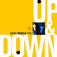 Up and Down — Mario Rusca Trio
