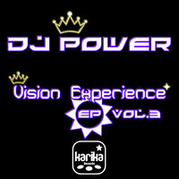 Vision Experience Ep, Vol.3 — DJ Power
