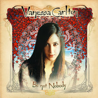 Be Not Nobody — Vanessa Carlton