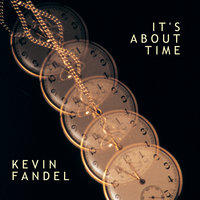 It's About Time — Kevin Fandel