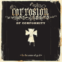 In The Arms Of God — Corrosion of Conformity