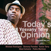 Today's Opinion — Yosvany Terry