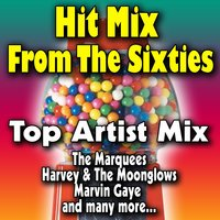 Hit Mix from the Sixties — The Marquees, Harvey & The Moonglows, Marvin Gaye