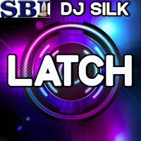Latch - A Tribute to Disclosure and Sam Smith — Dj Silk