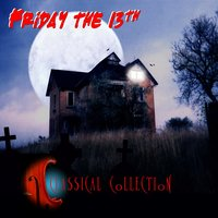Friday The 13th Classical Collection — сборник